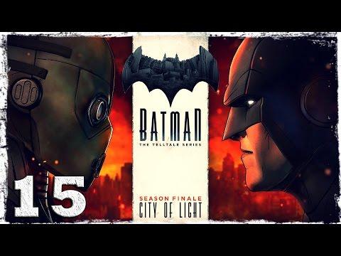 Смотреть прохождение игры Batman: The Telltale Series. #15: Зачем она это сделала?