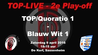 Tweede Play-off wedstrijd TOP/Quoratio 1 - Blauw Wit 1, op zaterdag 9 april 2016