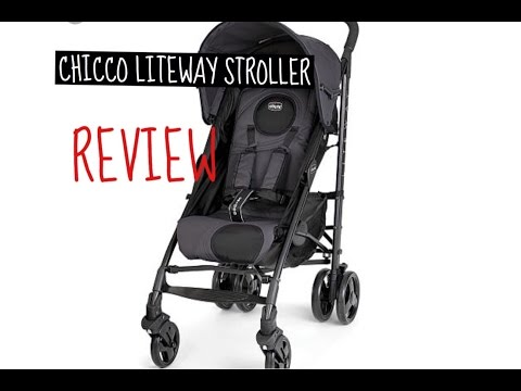 CHICCO LITEWAY Stroller Review!
