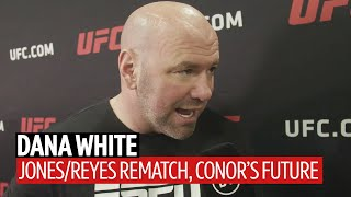 """""""I had Reyes up going into the last round"""" Dana White on UFC 247 and Conor McGregor's next fight"""