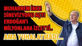 Muharrem İnce Sinevizyonu açtı Erdoğan'ı milyonlara izletti.. Ama yuhalatmadı...