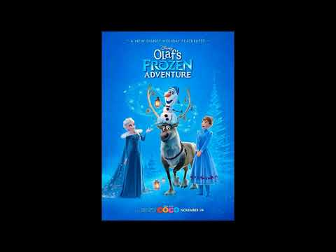 Olaf Frozen Adventure - When We're Together (2017 Disney Short Film) - Soundtrack Audio