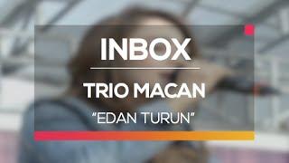 Trio Macan - Edan Turun  Live On Inbox