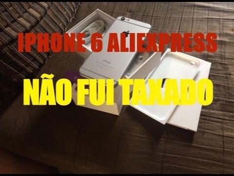 ALIEXPRESS: COMPREI IPHONE 6 E NÃO FUI TAXADO