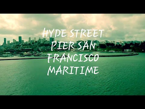 HYDE STREET PIER SAN FRANCISCO MARITIME NATIONAL HISTORICAL PARK