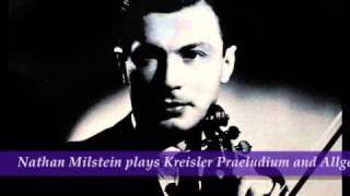 Nathan Milstein plays Kreisler Praeludium and Allegro in the Style of Pugnani