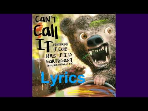Can't Call It Lyrics Video J. Cole, Bas, EarthGang & J.I.D