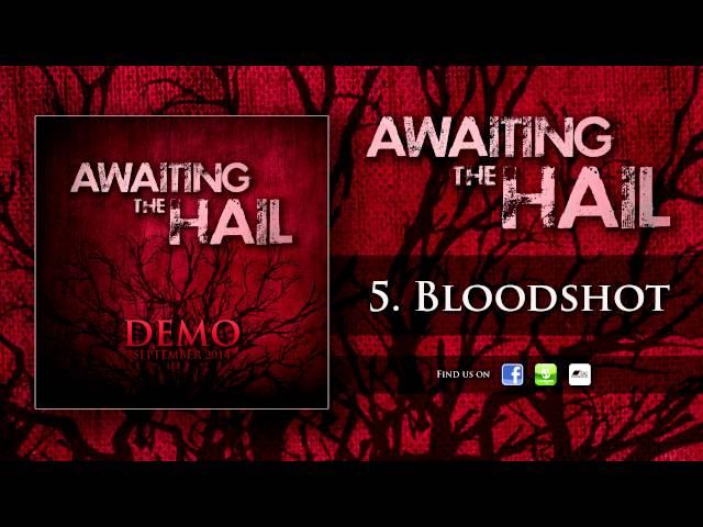 Awaiting The Hail - 05 - Bloodshot // DEMO