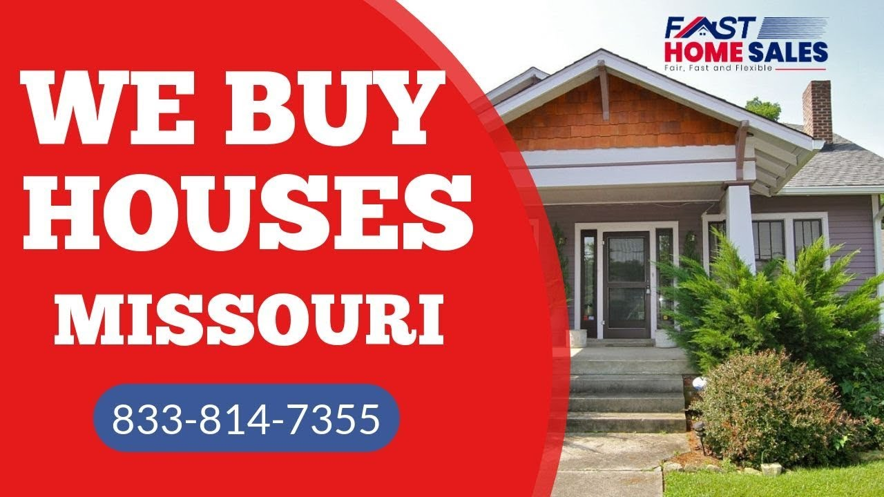 We Buy Houses Missouri - CALL 833-814-7355