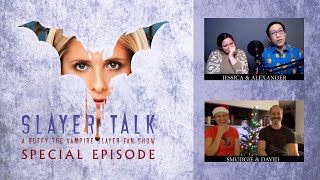 Slayer Talk - SPECIAL EPISODE | A Buffy the Vampire Slayer Fan Show