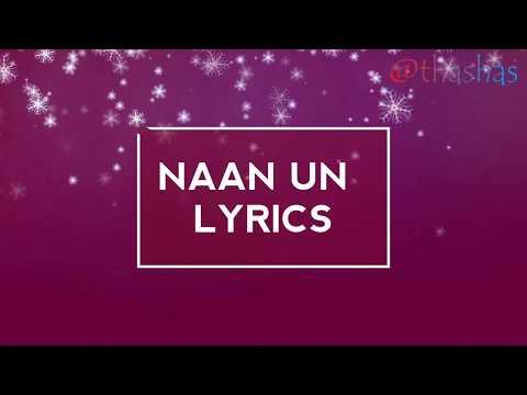 NAAN UN lyrics |Arijit Singh|Chinmayi Sripadha|24