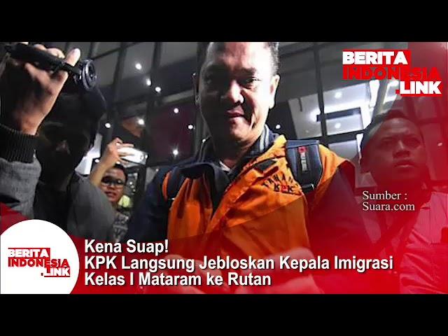 Kena SUAP!!, KPK langsung jebloskan Kepala Imigrasi kelas 1 Mataram ke Rutan