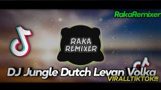 DJ Jungle Dutch Levan Volka ( Sound Virall Tiktok) - Raka Remixer Remix