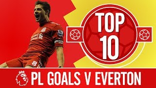 Top 10: Liverpool's best Premier League goals against Everton