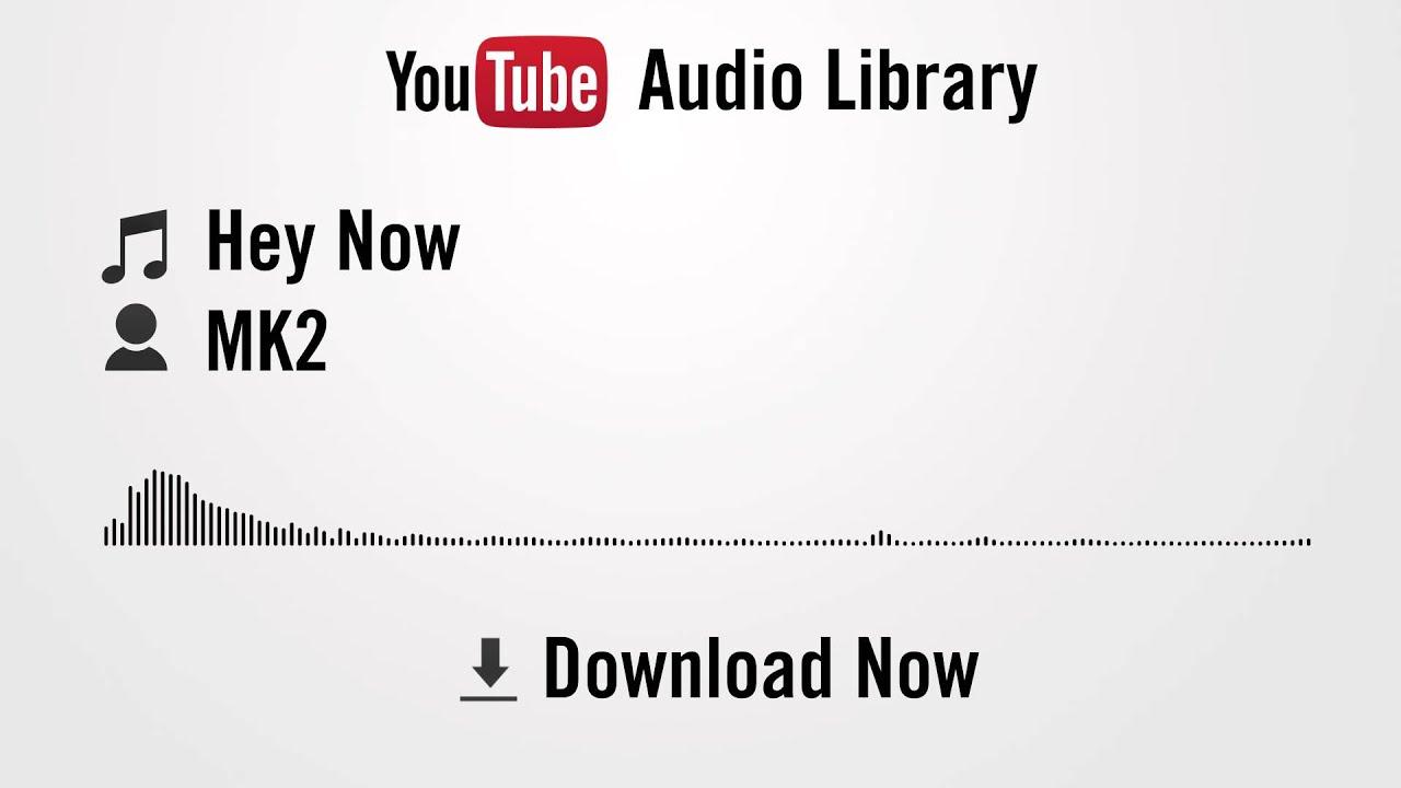 Hey Now - MK2 (YouTube Royalty-free Music) - YouTube