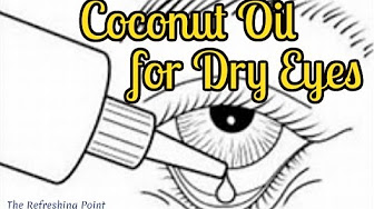Coconut Oil Eyedrop Youtube