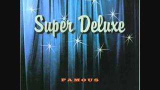 Super Deluxe - She Came On