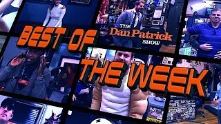 Best of the Week - The Dan Patrick Show (7/29/16)
