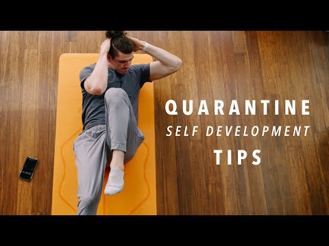 Things To Do for Self Development During Quarantine | Isolation & Social Distancing Tips