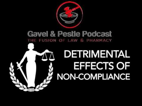 Detrimental Effects of Noncompliance: Pharmacy Law  - Pharmacy Podcast Episode 396