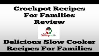Crockpot Recipes For Families | Slow Cooker Recipes Review