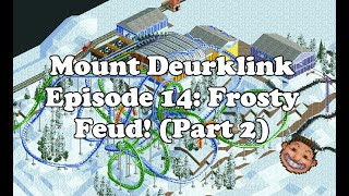 Mount Deurklink Episode 14: Frosty Feud! (Part 2)