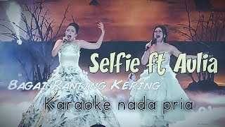 Wowww Selfie Ft Aulia BAGAI RANTING KERING KARAOKE Nada Cowok.mp3