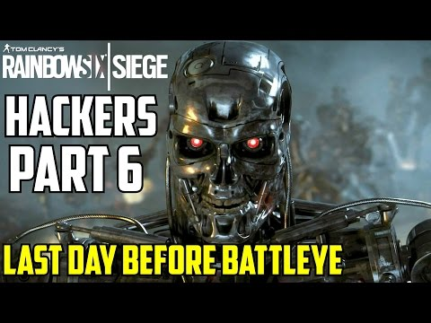Rainbow Six Siege Hackers Caught Part 6 last day before Battleye Anti-Cheat