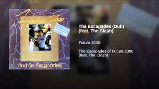 The Escapades (Dub) (feat. The Clash)