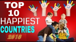 Top 10 happiest countries in the world 2018 survey.|| See Pakistan India Numer in this List