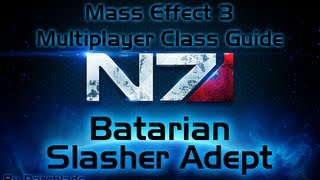 Mass Effect 3 Multiplayer Class Guide : Batarian Slasher Adept