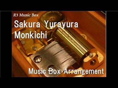Sakura Yurayura/Monkichi [Music Box]