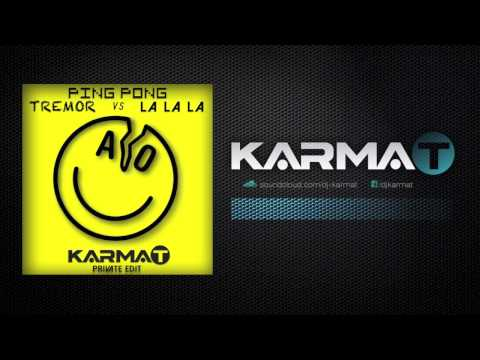 Ping Pong vs. Tremor vs. La La La (KarmaT Private Edit)