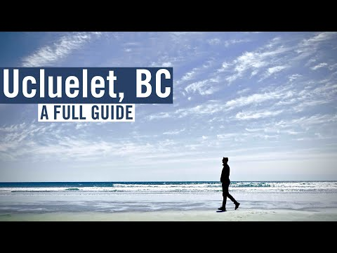 Ucluelet, BC - A Full Guide To The Tofino Neighbour
