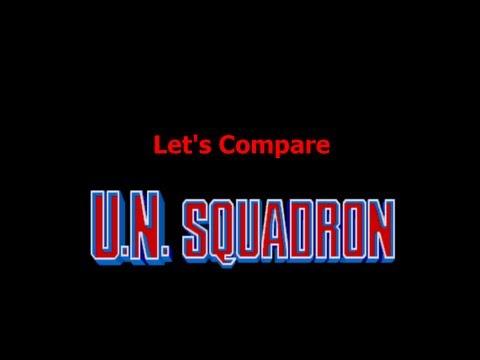 Let's Compare ( U.N. Squadron )