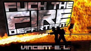 Fuck the Fire Department, by Vincent E. L. (with lyrics and funk)