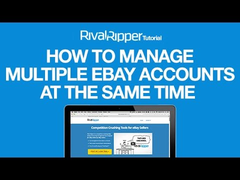 How To Manage Multiple eBay Accounts At The Same Time