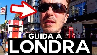 LONDRA PASSEGGIATA E GUIDA COMPLETA