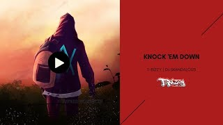 T-Bizzy - Knock 'Em Down (2019 DJ Skandalous | T-Bizzy Music)