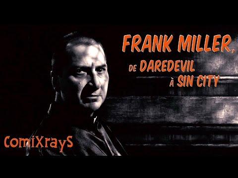Frank Miller, de Daredevil à Sin City - ComiXrayS
