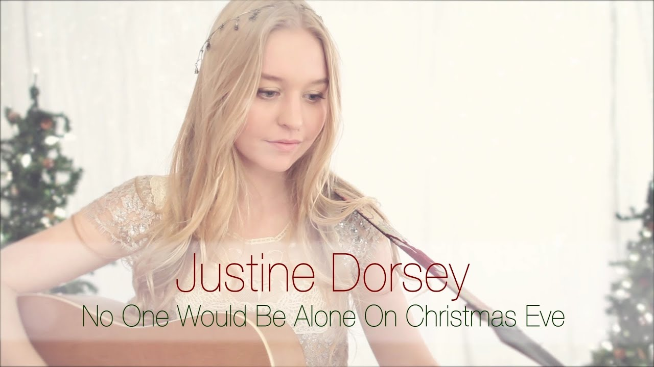 Justine Dorsey - No One Would Be Alone On Christmas Eve (Original ...