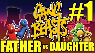 Gang Beasts Gameplay Father vs Daughter #1 - FANdiculous (PC)