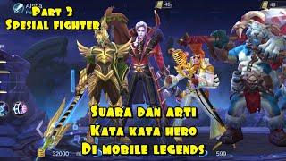 Suara dan arti kata kata hero fighter part3-mobile legends