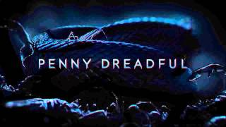 Penny Dreadful - Soundtrack - Main Theme - Abel Korzeniowski (HIGH QUALITY)