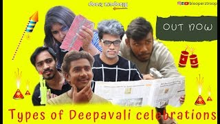 Blooperz troop | Types of Deepavali celebrations! |