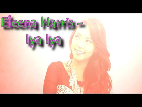 Eleena Harris - IYA IYA (Lyric Video)