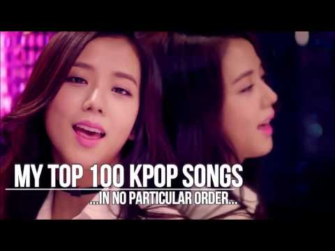 MY TOP 100 KPOP SONGS