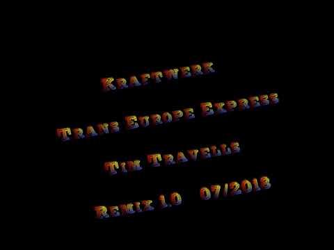 Kraftwerk Trans Europe Express Tim Travells Remix 07 2018