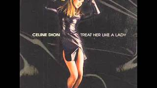 CELINE DION Feat. DIANA KING - Treat Her Like A Lady