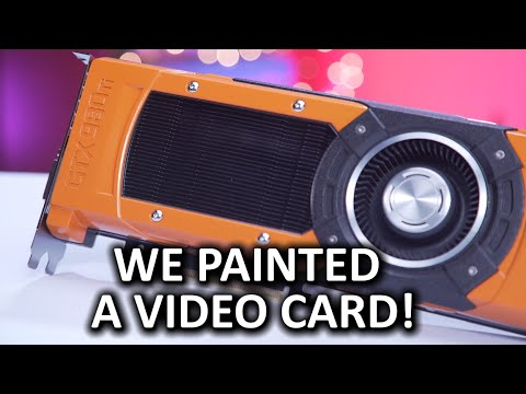 Why Not Paint your Video Card??
